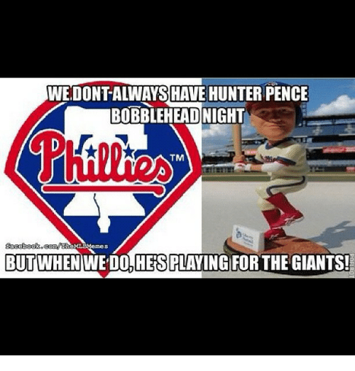 Mlb, Giant, and Giants: WEDONTALWAYS HAVE HUNTER PENCE  BOBBLEHEAD NIGHT  TM  MLBMemes  WHEN  WE DO,HESPLAYING FOR THE GIANTS!  BUT