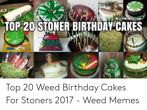 WeedMemescom TOP 20 STONER BIRTHDAY CAKES Top 20 Weed Birthday Cakes ...