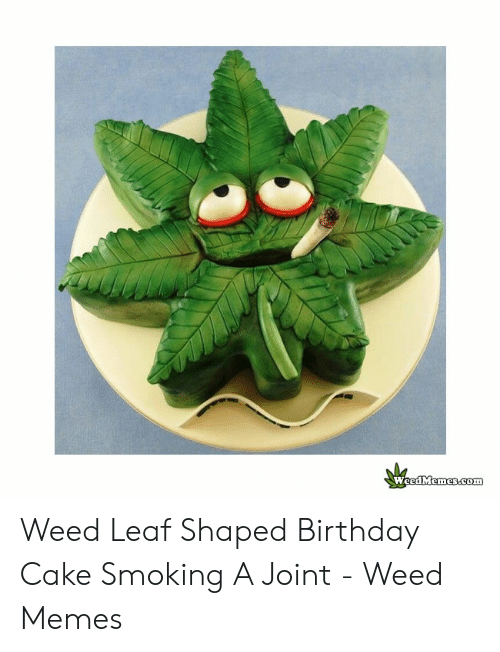 Enjoyable Weedmemescom Weed Leaf Shaped Birthday Cake Smoking A Joint Weed Funny Birthday Cards Online Alyptdamsfinfo