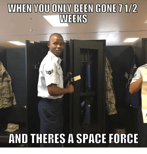 Weeiks And Theres A Space Force Space Meme On Me Me