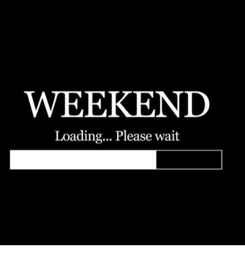 Image result for loading the weekend