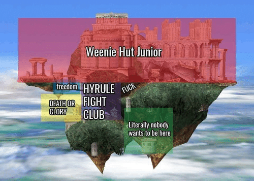 Club, Freedom, and Fight: Weenie Hut Junion  freedom. HYRULE REN  FIGHT  DEATHOR  GLORY CLUB  Literally nobody  wants to be here