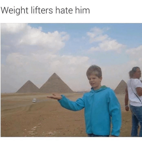 Him, Hate, and Hate Him: Weight lifters hate him