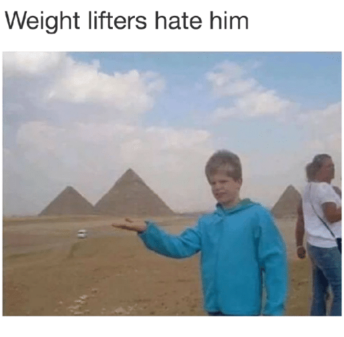 Memes, 🤖, and Him: Weight lifters hate him