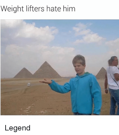 Memes, 🤖, and Legend: Weight lifters hate him Legend