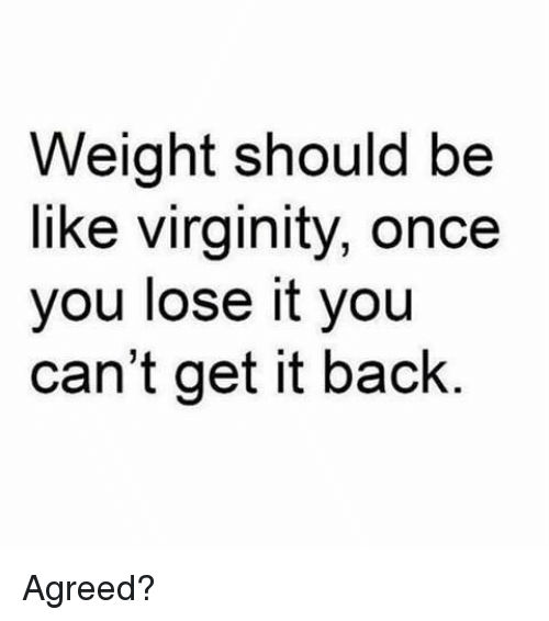 Virginity and weight