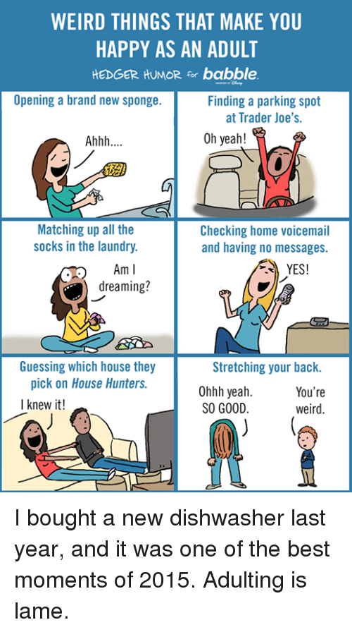 WEIRD THINGS THAT MAKE YOU HAPPY AS AN ADULT HEDGER HUMOR for Babble ...