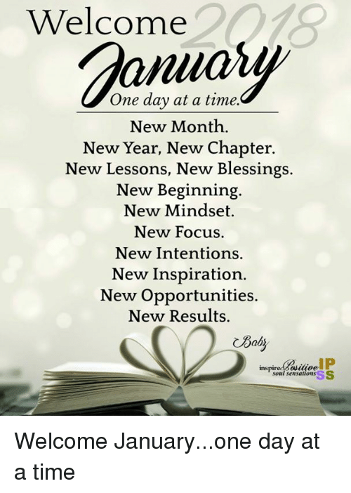 Welcome Anuas One Day at a Time New Month New Year New Chapter New ...