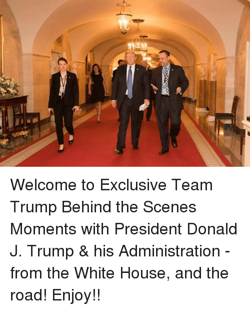 White House, House, and Trump: Welcome to Exclusive Team Trump Behind the Scenes Moments with President Donald J. Trump & his Administration - from the White House, and the road! Enjoy!!