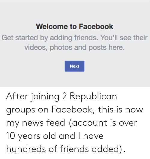 Welcome to Facebook Get Started by Adding Friends You'll See Their