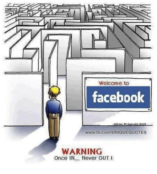 Welcome To Facebook Wwwfbcomuniquequotes Warning Once In Never Out I