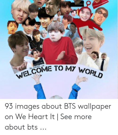 welcome to my world 93 images about bts wallpaper on 49544829