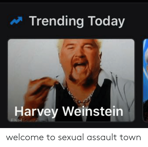 Sexual Assault, Town, and Assault: welcome to sexual assault town