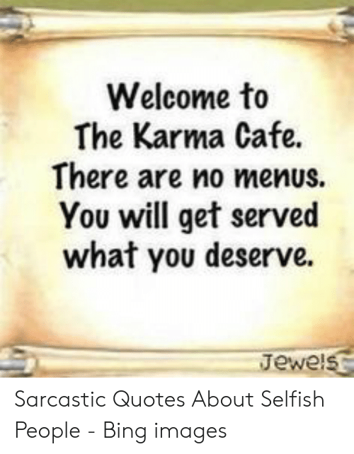 Welcome to the Karma Cafe There Are No Menus You Will Get ...