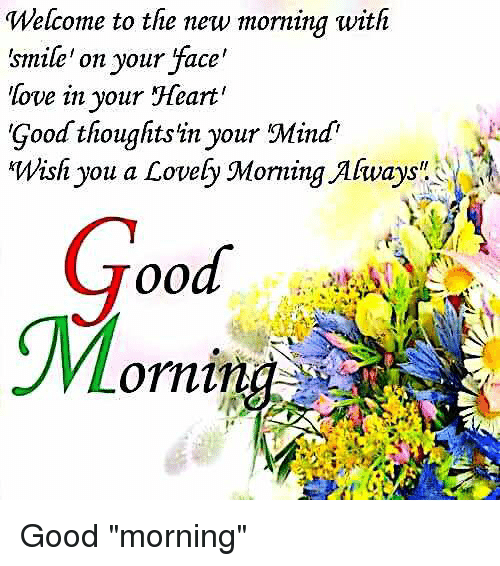 Welcome To The New Morning With Smile On Your Face Love In Your