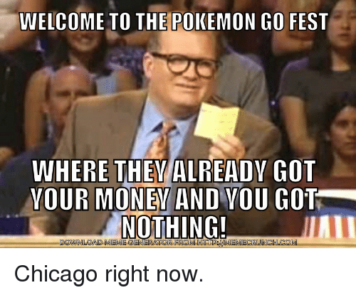 welcome to the pokemon go fest where they already got 25831019 ✅ 25 best memes about the pokemon the pokemon memes,Pokemon Go To The Polls Meme