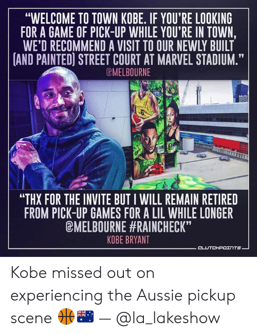 """Kobe Bryant, Game, and Games: """"WELCOME TO TOWN KOBE. IF YOU'RE LOOKING  FOR A GAME OF PICK-UP WHILE YOU'RE IN TOWN,  WE'D RECOMMEND A VISIT TO OUR NEWLY BUILT  AND PAINTED] STREET COURT AT MARVEL STADIUM.""""  @MELBOURNE  """"THX FOR THE INVITE BUT I WILL REMAIN RETIRED  FROM PICK-UP GAMES FOR A LIL WHILE LONGER  EMELBOURNE #RAINCHECK""""  KOBE BRYANT  TS Kobe missed out on experiencing the Aussie pickup scene 🏀🇦🇺 — @la_lakeshow"""
