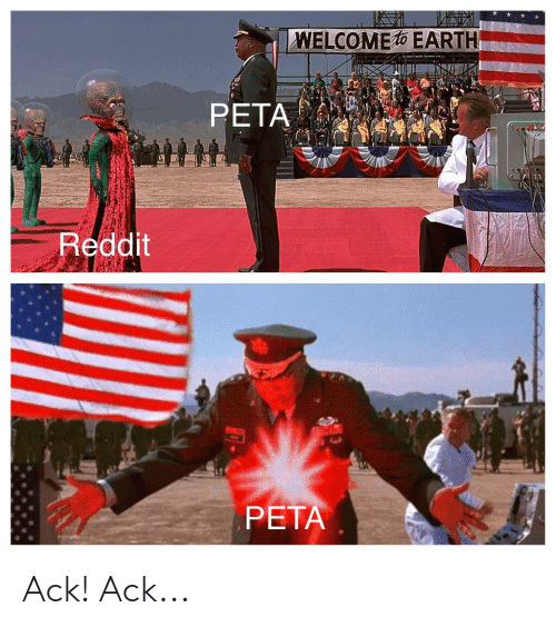 WELCOMEO EARTH PETA Reddit PETA Ack! Ack | Reddit Meme on ME ME