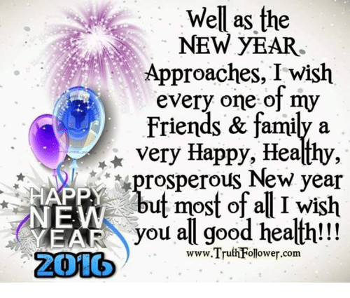 Well as the NEW YEAR Approaches I Wish Every One of My Friends ...