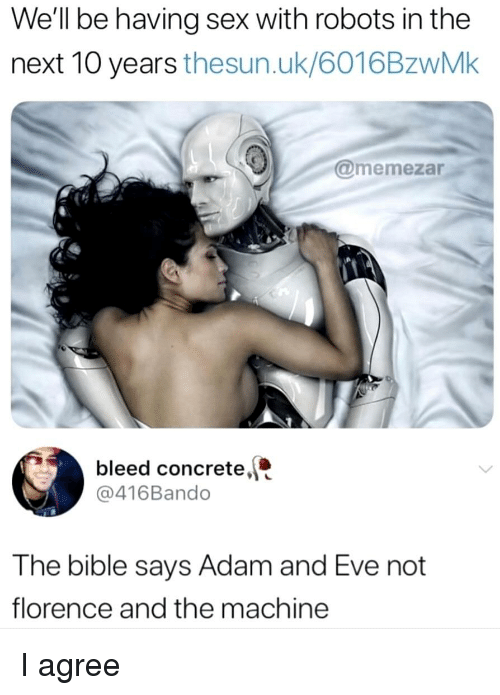 Adam and Eve, Sex, and Bible: Well be having sex with robots in