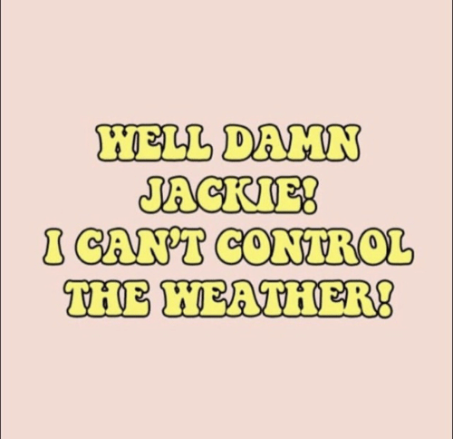 Control, Heather, and Well Damn: WELL DAMN  JACKIE  CANT CONTROL  THE HEATHER