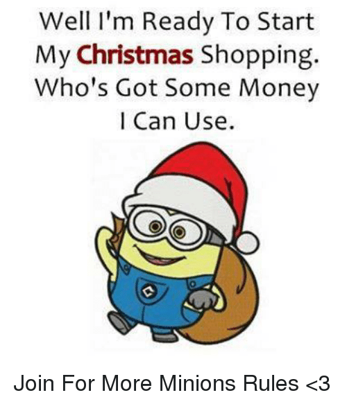 Well I\'m Ready to Start My Christmas Shopping Who\'s Got Some Money L ...