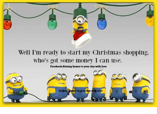 Well I\'m Ready to Start My Christmas Shopping Who\'s Got Some Money I ...