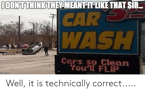Well It Is Technically Correct | Reddit Meme on ME.ME