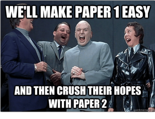 well make paper 1 easy and then crushtheir hopes with 833109 ✅ 25 best memes about meme con meme con memes