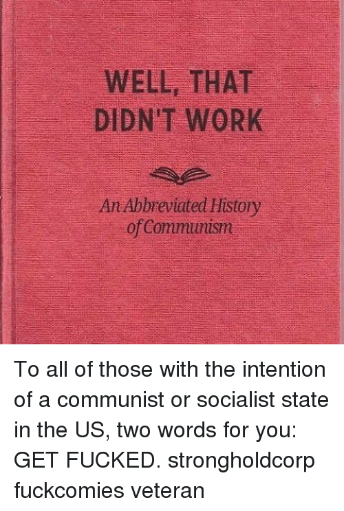 WELL THAT DIDN'T WORK an Abbreviated History of Communism to All ...