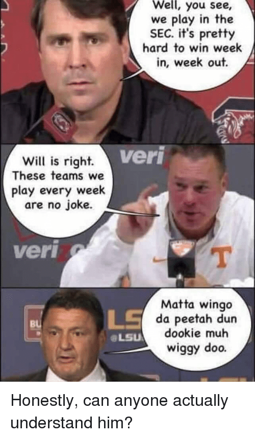 Well You See We Play in the SEC It's Pretty Hard to Win Week in Week