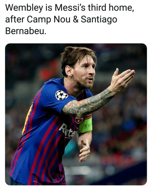 Memes, Home, and 🤖: Wembley is Messi's third home,  after Camp Nou & Santiago  Bernabeu.  RE