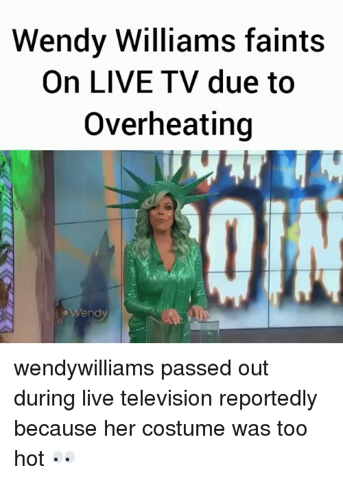 Memes, Live, and Television: Wendy Williams faints  On LIVE TV due to  Overheating  end wendywilliams passed out during live television reportedly because her costume was too hot 👀