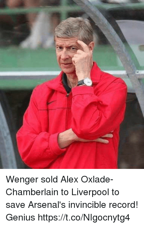 Soccer, Liverpool F.C., and Genius: Wenger sold Alex Oxlade-Chamberlain to Liverpool to save Arsenal's invincible record! Genius https://t.co/NIgocnytg4