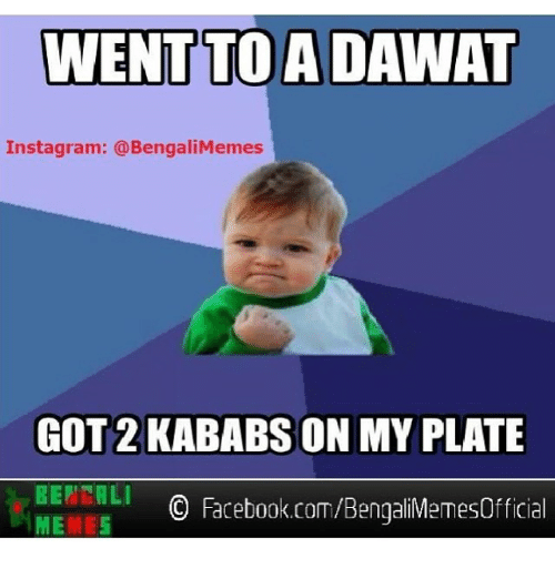 WENT TO a DAWAT Instagram N Bengali Memes GOT 2 KABABSON MY