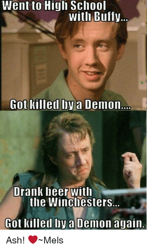 ¡Memes temáticos! - Página 2 Went-to-high-school-with-buffy-got-killed-ilya-dennon-13795973