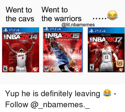 Cavs, Definitely, and Lit: Went to Went to  the Cavs the warriors  @lit.nlbamemes  P TA  IS  GEORGE  GINBA  SMANBA  ROMA  PACERS  RP  585 Yup he is definitely leaving 😂 - Follow @_nbamemes._