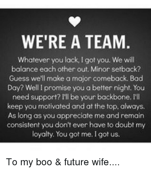 WE'RE a TEAM Whatever You Lack L Got You We Will Balance