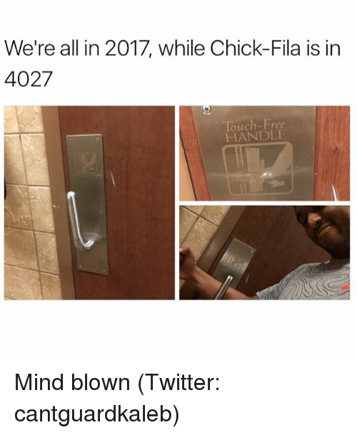 Fila, Funny, and Meme: We're all in 2017, while Chick-Fila is in  ouch-Free  HANDLE Mind blown (Twitter: cantguardkaleb)