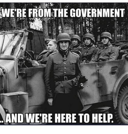 Were From Government And Were Here To >> Were From The Government And Were Here To Help Meme On Me Me