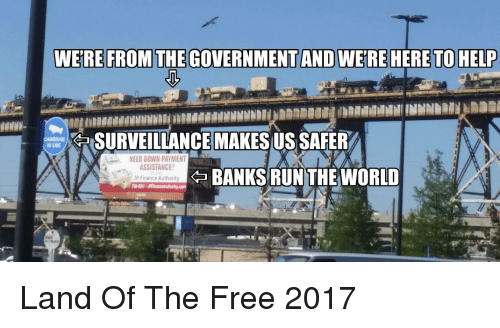 Were From Government And Were Here To >> Were From The Government And Werehere To Help Surveillance Makesus