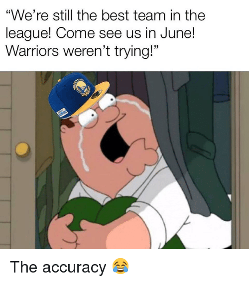 "Basketball, Nba, and Sports: ""We're still the best team in the  league! Come see us in June!  Warriors weren't trying!"" The accuracy 😂"