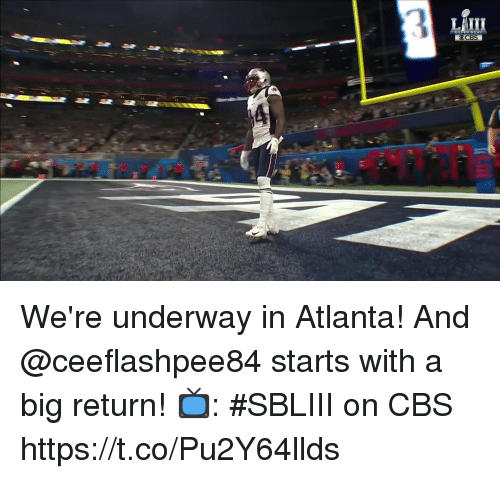 Memes, Cbs, and Atlanta: We're underway in Atlanta!  And @ceeflashpee84 starts with a big return!  📺: #SBLIII on CBS https://t.co/Pu2Y64llds