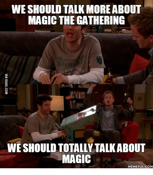 weshould talk more about magic the gathering we should totally 17664343 ✅ 25 best memes about mtg meme mtg memes