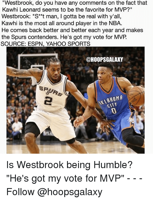Westbrook Do You Have Any Comments on the Fact That Kawhi