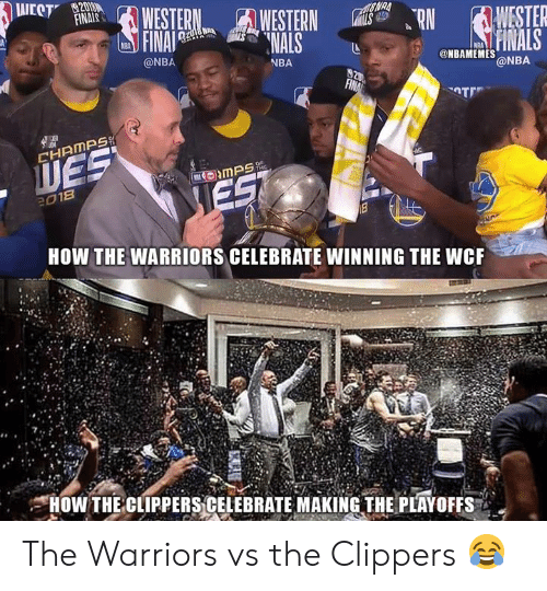 Nba, Clippers, and Warriors: WESTERNMils  @NBA  @NBAMEMES ONBA  NBA  CHRMPS  01B  HOW THE WARRIORS CELEBRATE WINNING THE WCF  HOW THE CLIPPERS CELEBRATE MAKING THE PLAYOFFS The Warriors vs the Clippers 😂