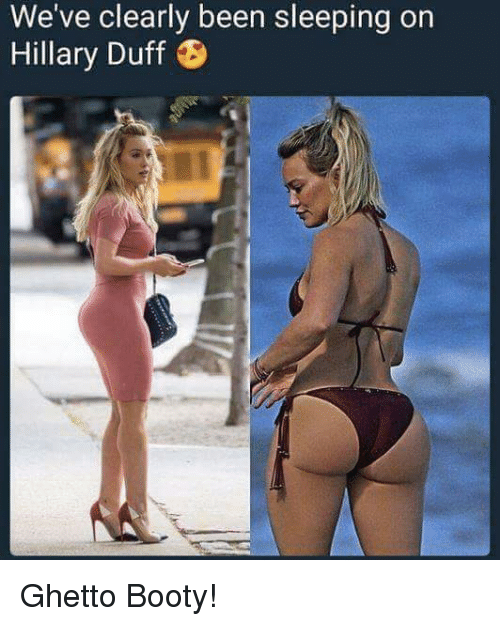 Blackpeopletwitter Booty And Funny Weve Clearly Been Sleeping On Hillary Duff