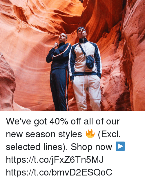 180690e40 We've Got 40% Off All of Our New Season Styles 🔥 Excl Selected ...