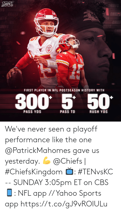 Memes, Nfl, and Sports: We've never seen a playoff performance like the one @PatrickMahomes gave us yesterday. 💪  @Chiefs   #ChiefsKingdom  📺: #TENvsKC -- SUNDAY 3:05pm ET on CBS 📱: NFL app // Yahoo Sports app https://t.co/gJ9vROIULu