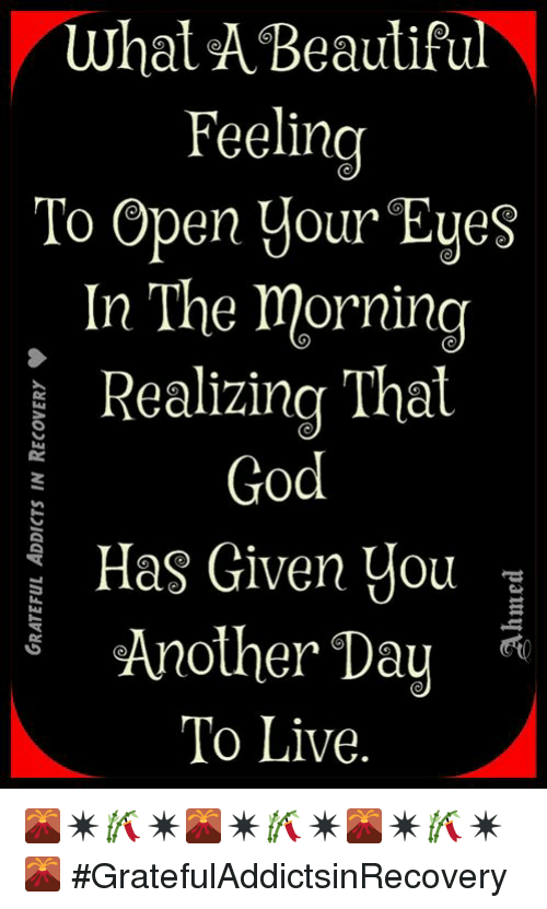 Open Your Eyes And Really See Stars >> What A Beautiful Feeling To Open Your Eyes In The Morning Realizing